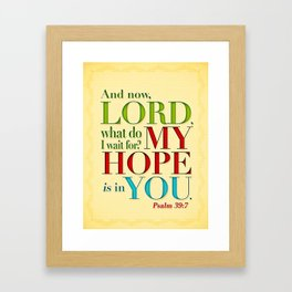 My Hope is in You Framed Art Print