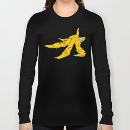The Banana Peel Can Be Deadly Long Sleeve T-shirt