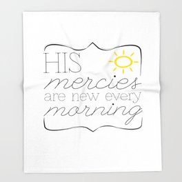His Mercies are New Every Morning Throw Blanket
