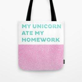 My unicorn ate my homework Tote Bag