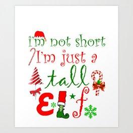 Funny Christmas Design Tall Elf Santa Clause Design Art Print