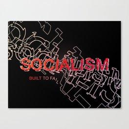 Socialism Is Built To Fail Canvas Print