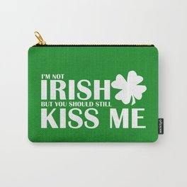 Not Irish Kiss Me Carry-All Pouch