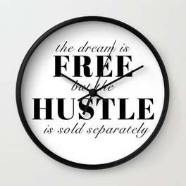 the dream is free Wall Clock