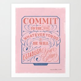 Commit to The Lord Art Print