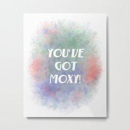 You've Got Moxy! (white, green, orange, violet) Metal Print