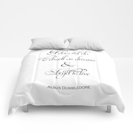 It Does Not Do To Dwell On Dreams And Forget To Live - Dumbledore Potter Quote Comforters