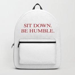SIT DOWN.BE HUMBLE. Kendrick Hip-Hop Design Backpack