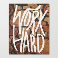 work hard Canvas Prints featuring Work Hard by Leah Flores