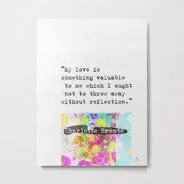 Charlotte Bronte Quotes Metal Print