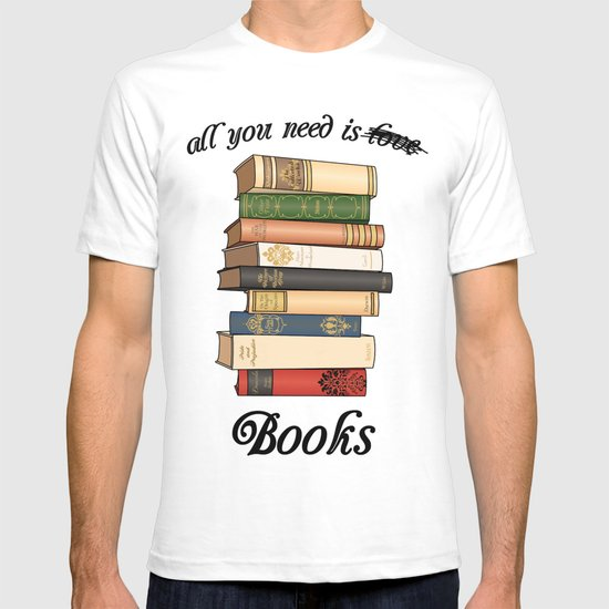 all you need is... T-shirt