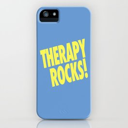 Therapy rocks! iPhone Case