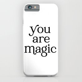 You Are Magic White iPhone Case