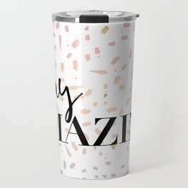 Stay : Amazing 1 Travel Mug