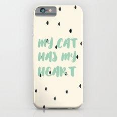 My Cat Has my heart Slim Case iPhone 6s