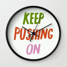 Keep Pushing On Wall Clock