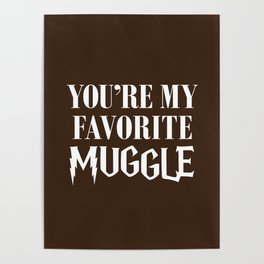 You're my favorite muggle Poster