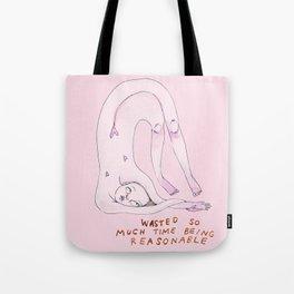Don't be reasonable Tote Bag