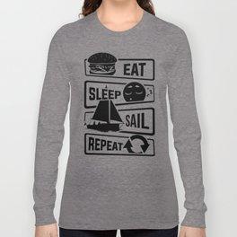 Eat Sleep Sail Repeat - Sailing Sailboat Lake Sea Long Sleeve T-shirt