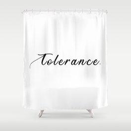 TOLERANCE Shower Curtain