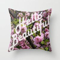 hello beautiful Throw Pillows featuring Hello Beautiful by Wild Roots Photography & Artwork