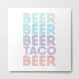 Beer Taco Food Saying Funny Mexican Cinco De Mayo Alcohol T-Shirt Metal Print