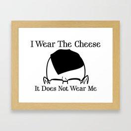 I Wear The Cheese Framed Art Print