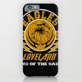 Eagles Loveland one of a kind limited edition funny iPhone Case