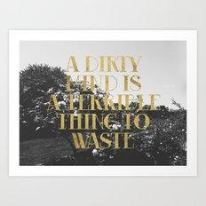 A Dirty Mind... Art Print