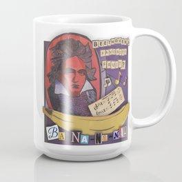 Ba-NA-NA-NA is Beethoven's favorite fruit! Coffee Mug