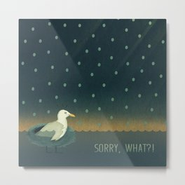 Sorry, what?! Metal Print