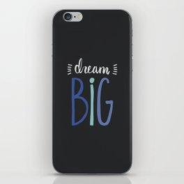 Dream Big // Blue iPhone Skin