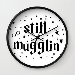 Still Mugglin' Wall Clock