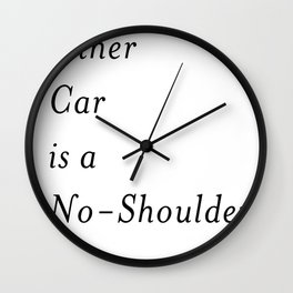 My Other Car is a No-Shoulder Wall Clock