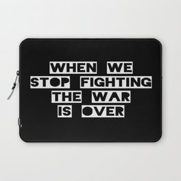 When We Stop Fighting... Laptop Sleeve