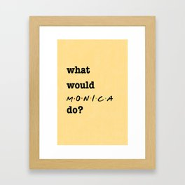 What Would MONICA Do? (1 of 7) - Watercolor Framed Art Print