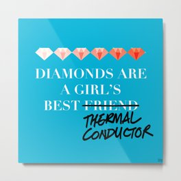 Diamonds Are A Girl's Best (Thermal Conductor) Metal Print