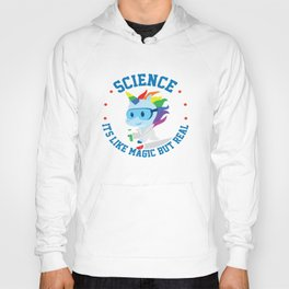 Funny Science Is Like Magic But Real Unicorn Gift Hoody
