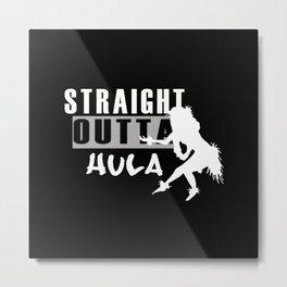 Straight outta hula funny hula dancer black and white Metal Print