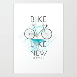 Bike like a new yorker Art Print