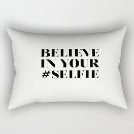 Believe in your selfie Rectangular Pillow