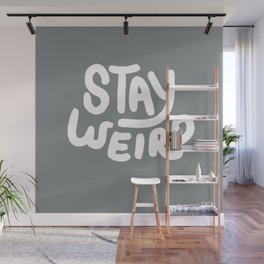 Stay Weird Metal Grey Wall Mural