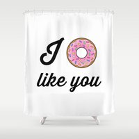 i like you Shower Curtains featuring I Donut Like You by RexLambo