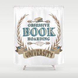 Obsessive Book Hoarding University Shower Curtain