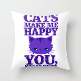 Cats Make Me Happy Throw Pillow