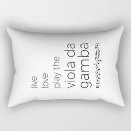 Live, love, play the viola da gamba Rectangular Pillow