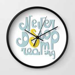 Lettering Never stop dreaming Wall Clock