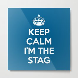 Keep Calm Stag Quote Metal Print