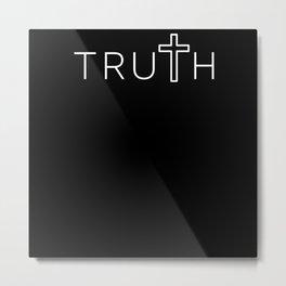 Jesus Christ Savior Bible Is The TRUTH Praise God Metal Print