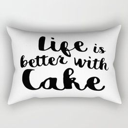Life is better with cake Rectangular Pillow